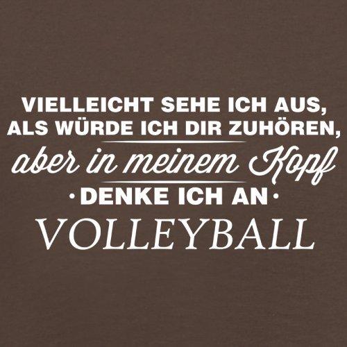 Vielleicht sehe ich aus als würde ich dir zuhören aber in meinem Kopf denke ich an Volleyball - Herren T-Shirt - 13 Farben Schokobraun