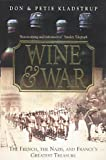 Wine and War: The French, the Nazis and France's Greatest Treasure