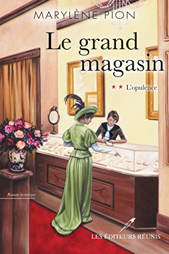 Le grand magasin tome 2 - L'opulence - Marylene Pion 2017