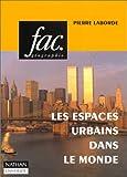 LES ESPACES URBAINS DANS LE MONDE. 2ème édition 1997