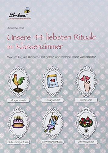 Unsere 44 liebsten Rituale im Klassenzimmer (PR): Grundschule, Organisation & Ratgeber, Klasse 1-4