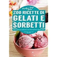 200 ricette di gelati e sorbetti (eNewton Manuali e Guide) (Italian Edition)