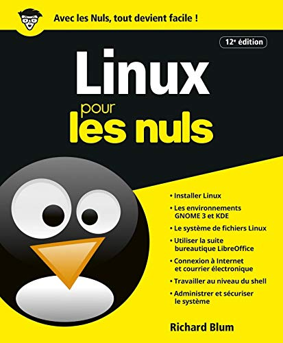 Linux pour les Nuls, 12ème éd par Richard BLUM