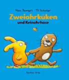 Zweiohrküken und Keinohrhase (Baumhaus Verlag)