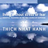 Living Without Stress or Fear: Essential Teachings on the True Source of Happiness