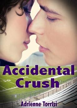 Accidental Crush (Accidental Crush Series Book 1) (English Edition) von [Torrisi, Adrienne]