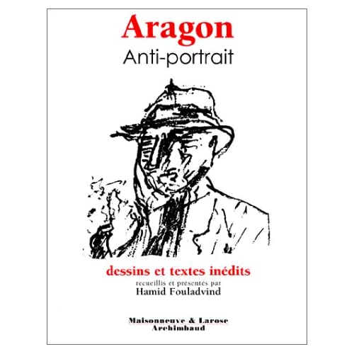 Aragon : Anti-portrait