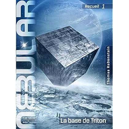 NEBULAR Recueil 1: La base de Triton: Épisodes 1 à 5