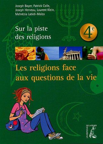 Les religions face aux questions de la vie : 4e