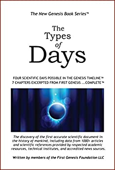 THE TYPES OF DAYS: Four Scientific Days Possible in the Genesis Timeline / The Mathematical Proof That God Exists (New Genesis Book Series 14) (English Edition) di [Genesis Timeline Writers, The]