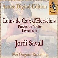Louis De Caix D'Hervelois: Pièces De Viole