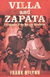 Villa And Zapata: A Biography of the Mexican Revolution