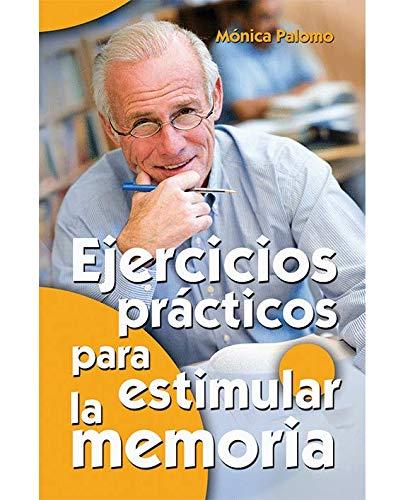 Ejercicios prácticos para estimular la memoria (Mayores) por Mónica Palomo Berjaga