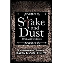 Stake and Dust (Stake and Dust, Book 1)