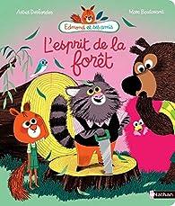 Edmond et ses amis : L'esprit de la forêt par Astrid Desbordes