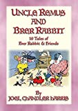 UNCLE REMUS and BRER RABBIT - 11 Adventures of Brer Rabbit: Uncle Remus narrates 11 Brer Rabbit Tales and Adventures (English Edition)