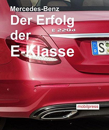 Mercedes-Benz Der Erfolg der E-Klasse: Die zehnte Generation rollt auf unseren Straßen (Automodelle) (Rollt)