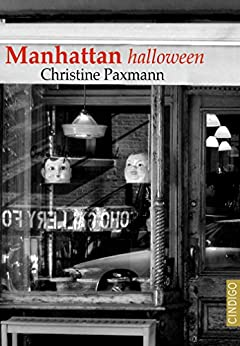 Manhattan halloween: Eine dunkle New York Geschichte (CINDIGO Städte Anthologien)
