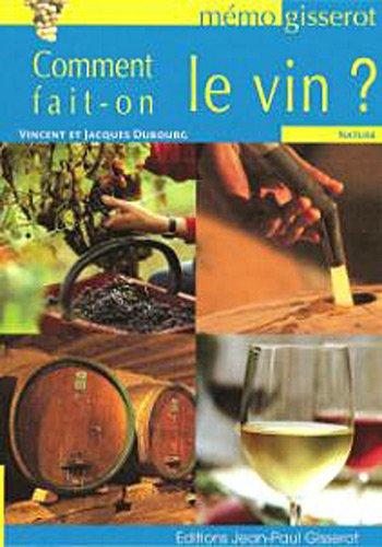 Comment fait-on le vin ? (Mémo Gisserot) par Jacques Dubourg
