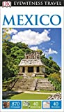 DK Eyewitness Travel Guide Mexico (Eyewitness Travel Guides) 2016