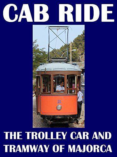 Cab Ride with the Trolley Car and Tramway of Majorca [OV] -