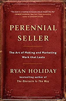 Perennial Seller: The Art of Making and Marketing Work that Lasts de [Holiday, Ryan]