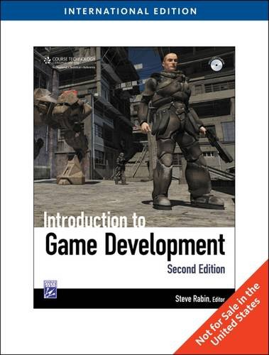 Introduction to Game Development. Edited by Steve Rabin