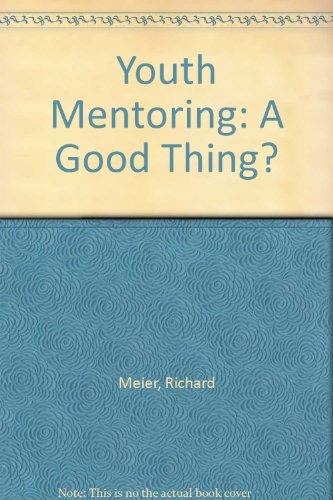 Youth Mentoring: A Good Thing? por Richard Meier