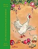 Die Weihnachtsgans Hermine: Mit Illustrationen von Katja Wehner