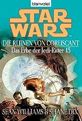 Star Wars^ Das Erbe der Jedi-Ritter 15: Die Ruinen von Coruscant