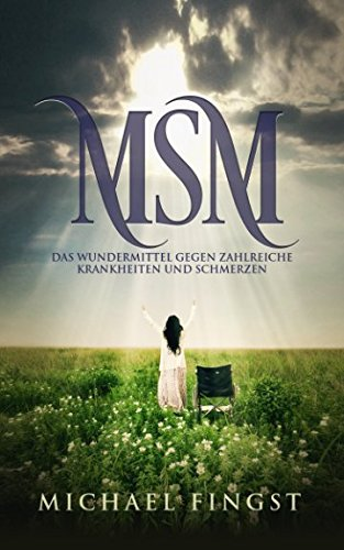 MSM: Das Wundermittel gegen zahlreiche Krankheiten und Schmerzen