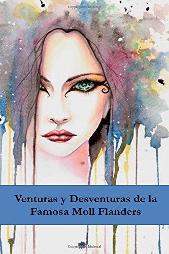 Venturas y Desventuras de la Famosa Moll Flanders: The Fortunes and Misfortunes of the Famous Moll Flanders (Spanish edition)