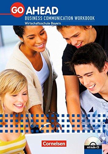Go Ahead - Business Communication - Bayern: A2/B1 - Workbook mit CD