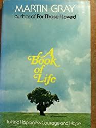 A Book of Life: To Find Happiness, Courage and Hope (A Continuum Book)