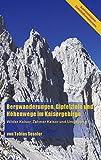 Bergwanderungen, Gipfelziele und Höhenwege im Kaisergebirge Wilder Kaiser, Zahmer Kaiser und Umgebung