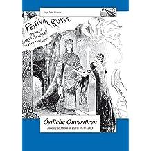 Östliche Ouvertüren -Russische Musik in Paris 1870-1913- Schweizer Beiträge zur Musikforschung 19