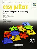 Easy pattern. 5 Hits für jede Besetzung - Rhythm Section: Klavier/Keyboard/Mallets/Gitarre (Chords), E-Bass, Drums, Percussion, Vocals Klavier, ... E-Bass, Schlagzeug, Percussion, Stimme