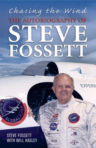 Chasing The Wind: The Autobiography of Steve Fossett por Steve Fossett