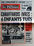 PARISIEN LIBERE (LE) [No 11498] du 08/09/1981 - VERS LE REMBOURSEMENT DE L'AVORTEMENT PAR LA SECURITE SOCIALE - LE MYSTERE SEGUY - CHAUFFARDS IVRES - 6 ENFANTS TUES - AURIOL - LE PATRON DU SAC LIBERE - NOAH BORG CE SOIR - UNE CHANCE SUR MILLE - AVANT FRANCE - BELGIQUE - ILS ONT LA FRITE...