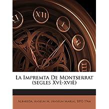 La Impremta De Montserrat (segles Xvè-xviè)
