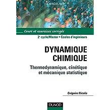 Dynamique chimique - Thermodynamique, cinétique et mécanique statistique