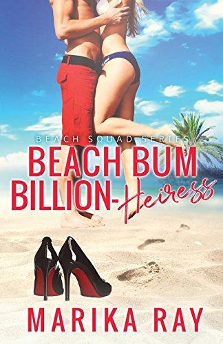 Beach Bum Billion-Heiress (The Beach Squad Series)