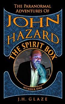 The Spirit Box (John Hazard - Book 1) by [Glaze, J.H.]