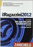 Il Ragazzini 2012 - Dizionario Inglese-Italiano, Italian-english. Cofanetto con volume e licenza annuale online individuale a privati