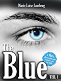 The Blue: Teil I