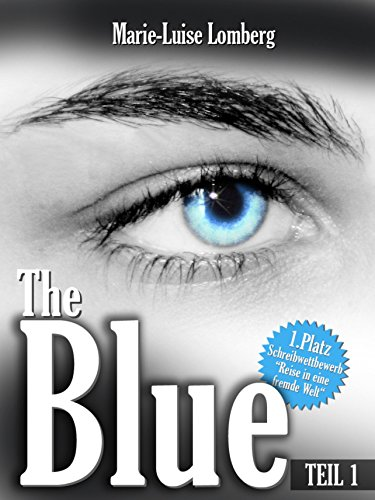 The Blue: Teil I (German Edition) por Marie-Luise Lomberg