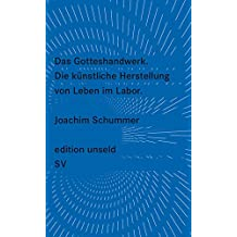Das Gotteshandwerk: Die künstliche Herstellung von Leben im Labor (edition unseld)