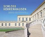 Schloss Herrenhausen: Architektur, Garten, Geistesgeschichte. Architecture, Gardens, Intellectual History -
