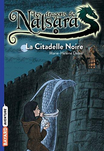 Les dragons de Nalsara, Tome 09: La citadelle noire