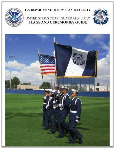 Flags and Ceremonies Guide: United States Coast Guard Auxiliary - United States Coast Guard Auxiliary